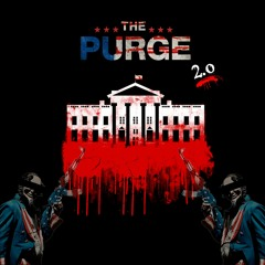 The Purge 2.0 (Produced By Philip Podraza)