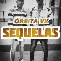 Órbita Vx - Sequelas ( Prod. Vanaz Bee)