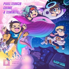 Pixel Terror x Chime x Teminite - Sleepless