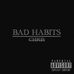 Bad Habits - Chris