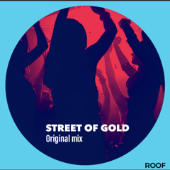 STREET OF GOLD - ROOF