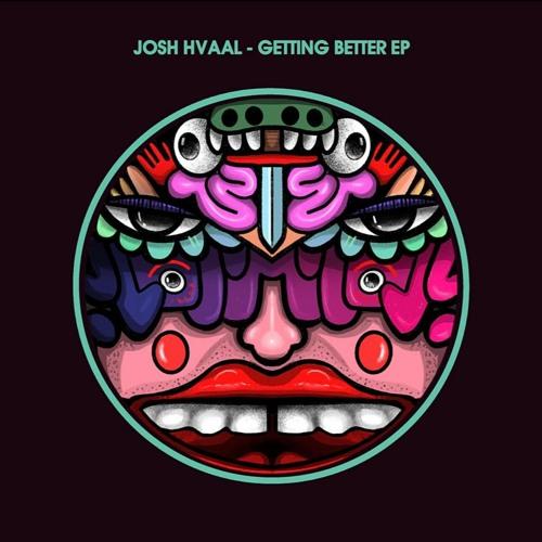 Josh Hvaal - Getting Better