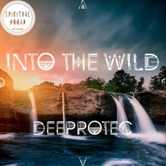 """"""" Into the Wild """" Nomadcast08 by Deeprotec"""