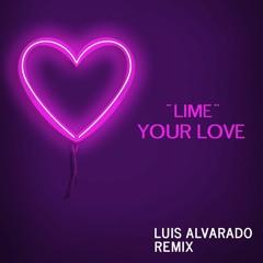Lime - Your Love - Luis Alvarado Remix