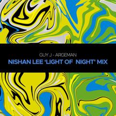 FREE DOWNLOAD || Guy J - Argeman (Nishan Lee 'Light of Night' Mix)