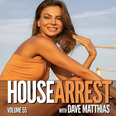 HouseArrest | Volume 55