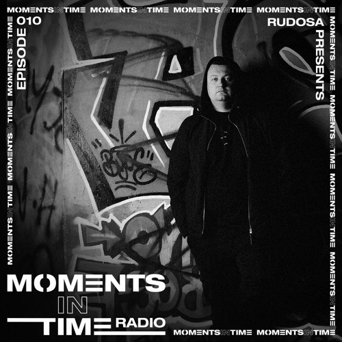 Moments In Time Radio Show 010 - Rudosa