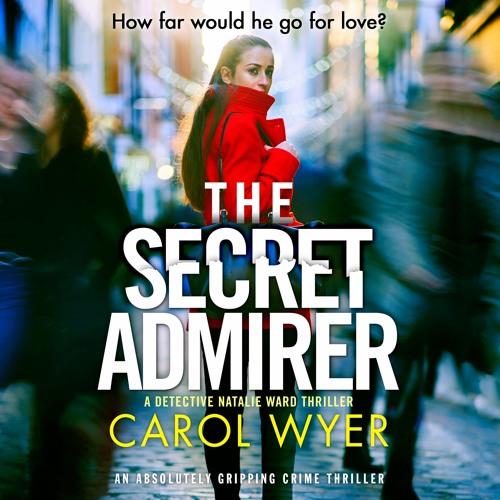 The Secret Admirer by Carol Wyer, read by Diana Croft