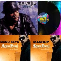 Ménélik vs Sean Paul - Bye Bye We Be Burnin' (Manu Seys Remix Mashup LIVE)