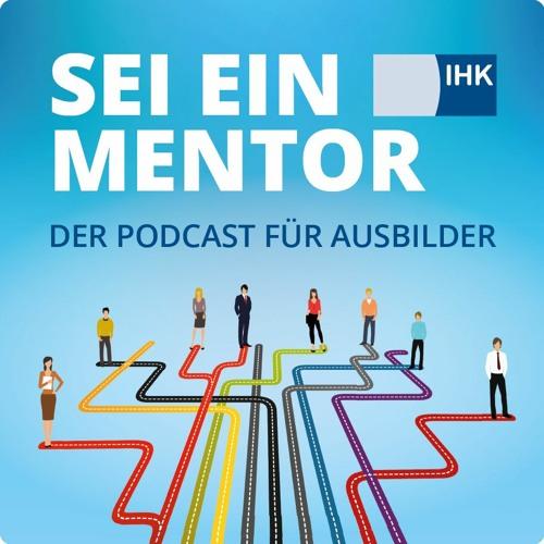 Folge 05 - Sei ein Mentor - Der Podcast für Ausbilder - DIHK-Bildungs-GmbH