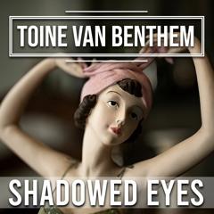 Toine van Benthem - Shadowed Eyes