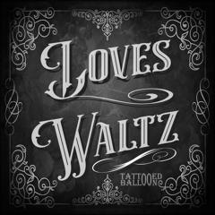 Loves Waltz