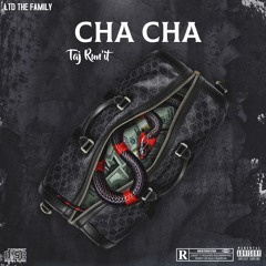 Taj Run'It - Cha Cha
