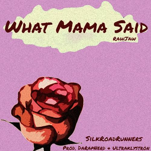 What Mama Said (Prod. By Da Rap Nerd & Ultraklystron)