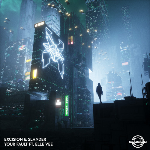"EXCISION & SLANDER - ""YOUR FAULT"" FT. ELLE VEE"