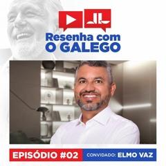 RESENHA COM O GALEGO   Episódio #02