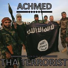 ACHMED THA TERRORIST