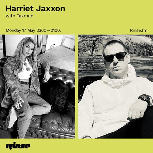 Download Harriet Jaxxon & Taxman - Rinse FM (17-05-2021) mp3