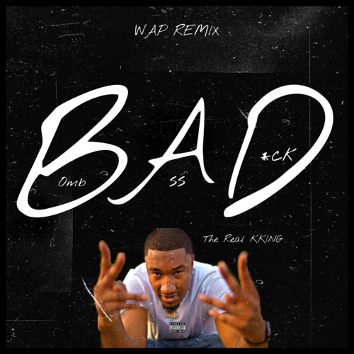 B.A.D ( WAP REMIX)