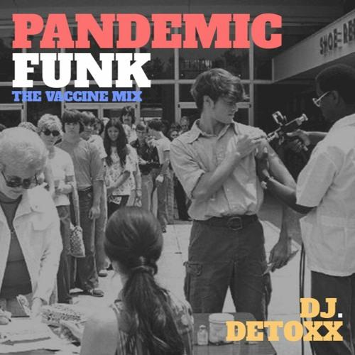 Pandemic Funk - (The Vaccine Mix) DJ. DETOXX