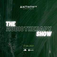The Audiotherapy Show - 17.06.2021 (House, Deep House, Tech House & Afro House Mix)