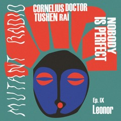 Nobody Is Perfect #9  w. Leonor (Tom Tom Disco / Mexico) [26.06.2021]