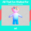 All That I've Waited For (feat. Pat Brown & Ryan Lofty)