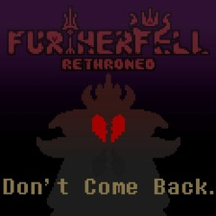 [FURTHERFELL - Rethroned] Don't Come Back.