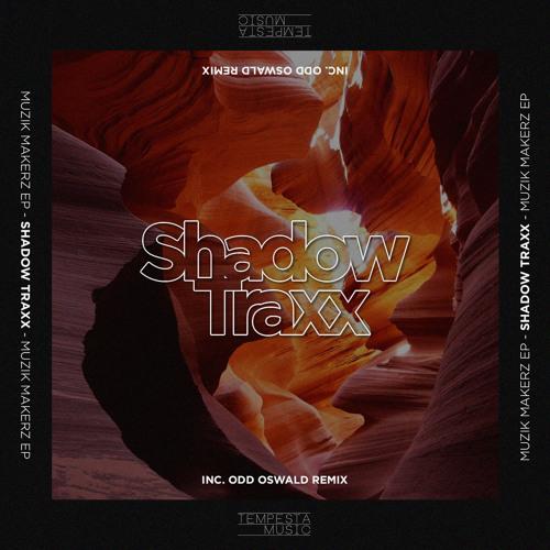 PREMIERE: Shadow Traxx - Muzik Makerz (Odd Oswald Remix) [Tempeta Music]