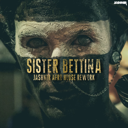 Sister Bettina (Jashmir Afro House Rework)[CLICK BUY FOR FREE DOWNLOAD]