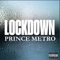 Prince Metro Lockdown