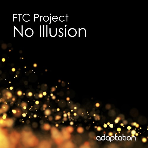 FTC Project - No Illusion (Vocal)
