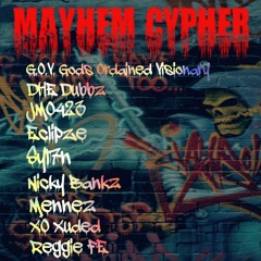 Mayhem Cypher (GOV, DHE Dubbz, JMO423, EclipZe, Syl7n, Nicky Bankz, Mennez, XO Xuded, Reggie FE)