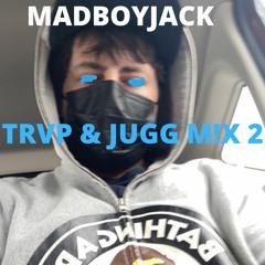 TRVP & JUGG M!X 2
