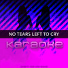 No Tears Left to Cry (Originally Performed by Ariana Grande)