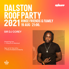 Dalston Roof Party: Sir DJ Corey - 19 August 2021