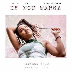 If You Wanna - Alisha Todd