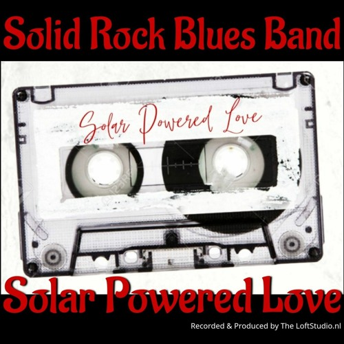 Solid Rock Blues Band - Solar Powered Love Song