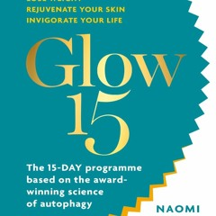 READ|PDF Glow15: A Science-Based Plan to Lose Weight, Rejuvenate Your Skin &