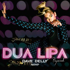 Dua Lipa, Luca Debonaire - Physical (Dave Delly Mashup)