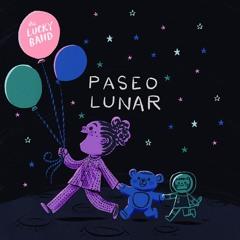 The Lucky Band - Paseo Lunar