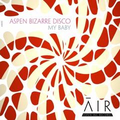 aspen bizarre disco - My Baby *Release 5th Nov 2K21*