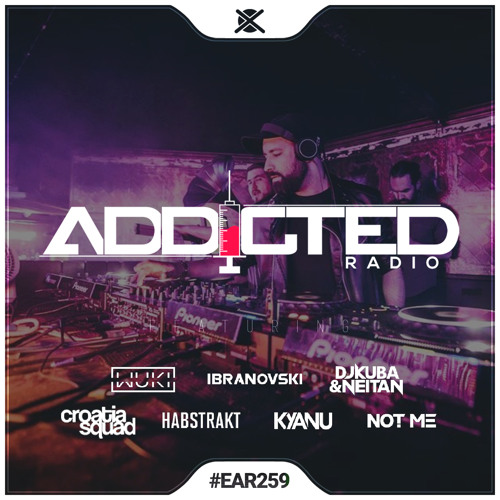 Addicted Radio #259