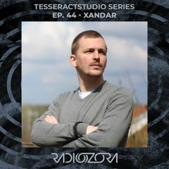 XANDAR | TesseracTstudio series Ep. 44 | 16/04/2021