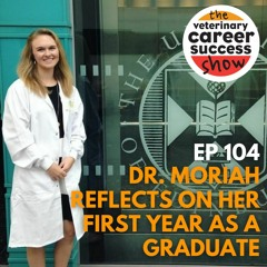 Ep 104 – Dr. Moriah Reflects On Her First Year As A Graduate