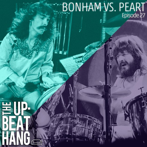 Bonham vs. Peart - The Upbeat Hang Ep.27