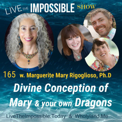 165 w. Marguerite Mary Rigoglioso, PhD: Divinine Conception of Mary and your own Dragons