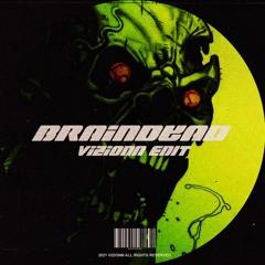 Braindead (Edit) [FREE DOWNLOAD]
