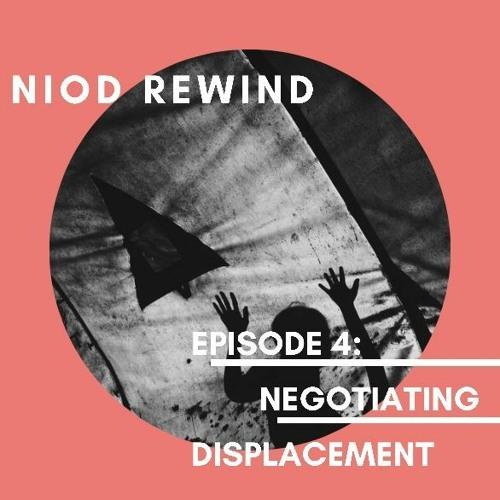 NIOD REWIND Episode 4 Negotiating Displacement (special)