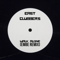 East Clubbers - Walk Alone (Embe Remix) [FREE DL]